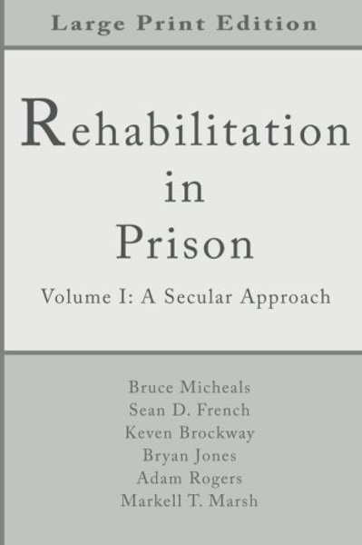 Rehabilitation in Prison by Bruce Michaels