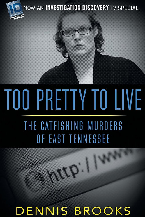 Too Pretty To Live: The Catfishing Murders of East