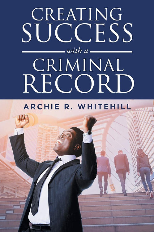 Creating Success with a Criminal Record