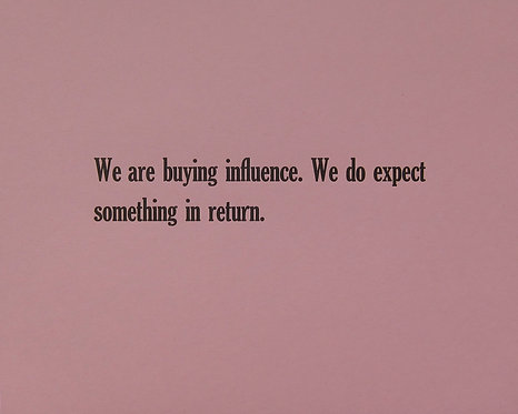 We are buying influence. We do expect something in return.