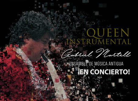 """Gabriel Martell y su Ensamble de Música Antigua Presentarán su Nuevo Disco """"QUEEN INSTRUMENTAL"""""""