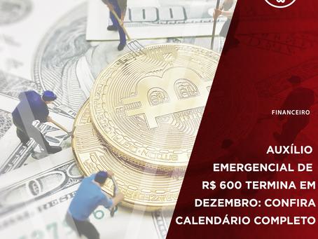 Auxílio Emergencial de R$ 600 termina em dezembro: Confira calendário completo