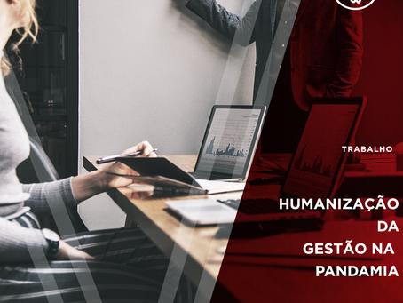 Humanização da gestão: o cuidado com as pessoas e os resultados em tempo de home-office