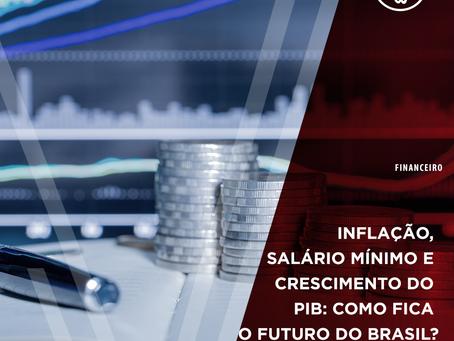 Inflação, salário mínimo e crescimento do PIB: Como fica o futuro do Brasil?