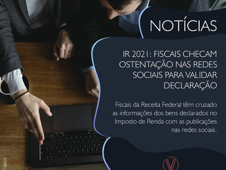 IR2021: Fiscais checam ostentações nas redes sociais para validar declaração.