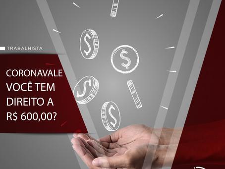 Como receber o auxílio R$ 600,00 do governo (CoronaVale)