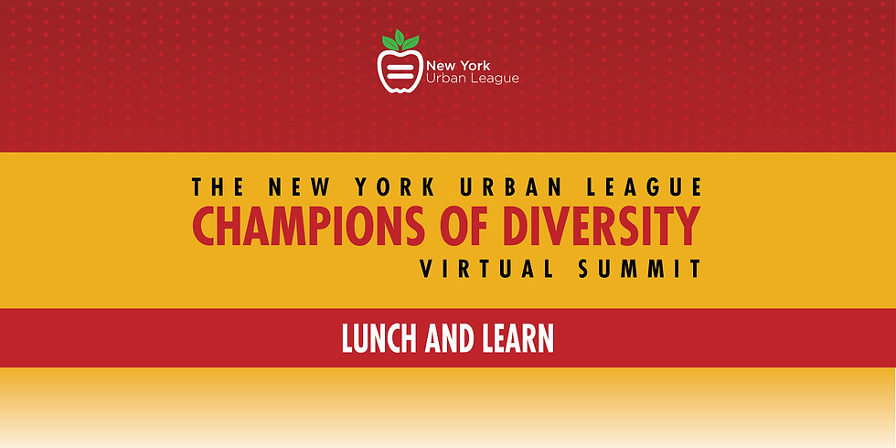 """Champions of Diversity Summit """"Lunch & Learn"""""""