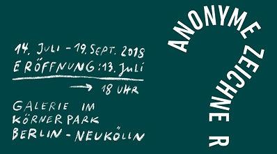 Anonyme Zeichner 2018: Eröffnung: 13.07.2018, 18.00 Uhr, Galerie im Körnerpark, Berlin-Neukölln, Ausstellungsdauer: 14.07. bis 19.09.2018