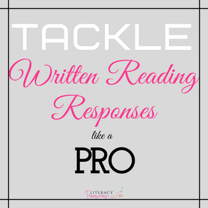 Tackle Written Reading Responses Like a PRO