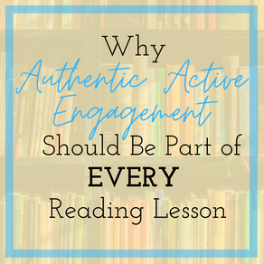 Why Authentic Active Engagement Should Be Part of EVERY Reading Lesson