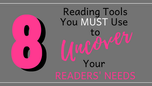 8 Reading Tools You MUST Use to Uncover Your Readers' NEEDS