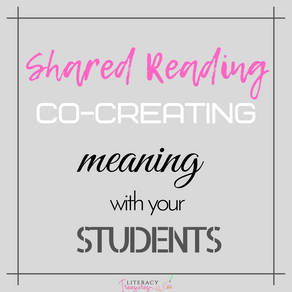 Shared Reading:  Cocreating Meaning with Our Students