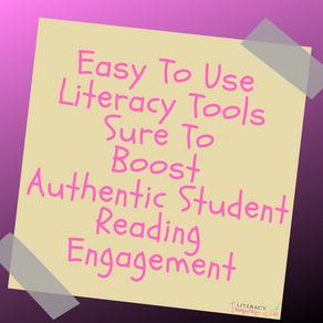 Easy To Use Literacy Tools Sure To Boost Authentic Student Reading Engagement