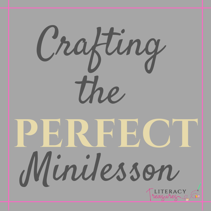 Crafting the PERFECT Minilesson