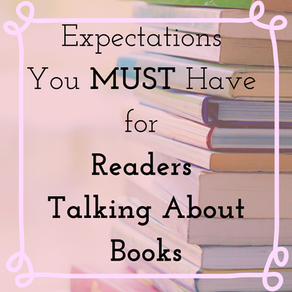 Expectations You MUST Have For Readers Talking About Books