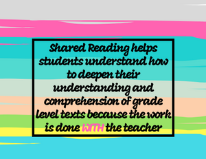 Shared Reading helps students understand how to deepen their understanding and comprehension of grade level texts because the work is done with the teacher