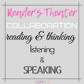 Reader's Theater:  Collaboration, Reading, Thinking, Listening & Speaking