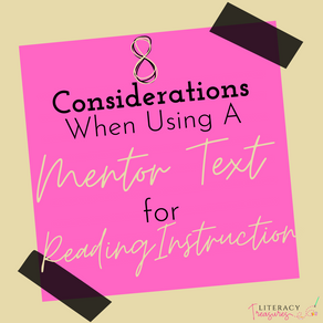 8 Considerations When Using A Mentor Text for Reading Instruction