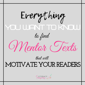 Everything You Want to Know to Find Mentor Texts That Will Motivate Your Readers