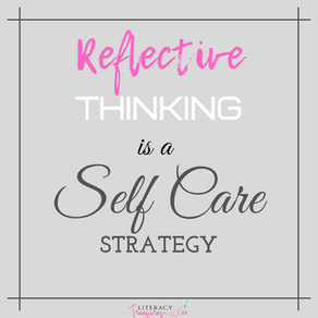 Reflective Thinking IS A Self Care Strategy