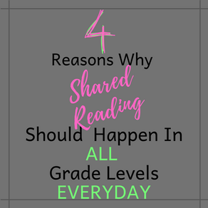 4 Reasons Why Shared Reading Should Happen In ALL Grade Levels EVERYDAY