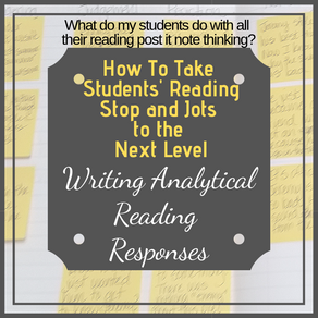 How To Take Students' Stop and Jots to the Next Level:  Analytical Written Responses to Reading