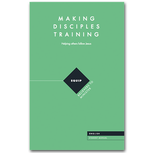 Making Disciples Training - Student Manual