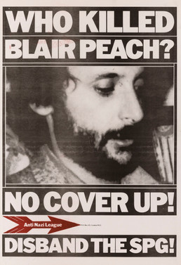 David King, Who Killed Blair Peach?, Anti-Nazi League, 1979. Clement Blair Peach was a school teacher who died from injuries sustained during an anti-racism demonstration in Southall, west London in April 1979