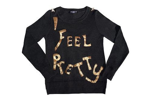 """I Feel Pretty"" Sweater"