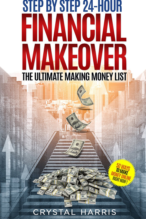 Step by Step 24 hour Financial Makeover- The Ultimate Making Money List