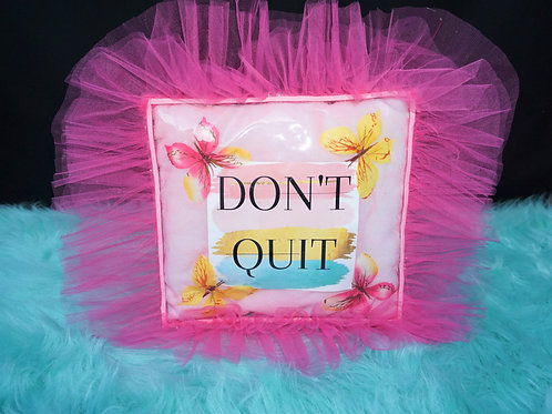 """Don't Quit"" Inspirational Pillow"