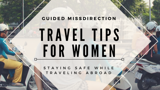 Safety Tips For Female Travelers
