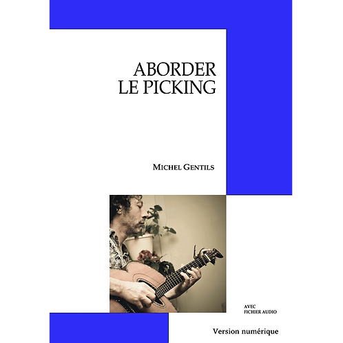"""Méthode guitare 6 cordes """"Aborder le picking"""""""