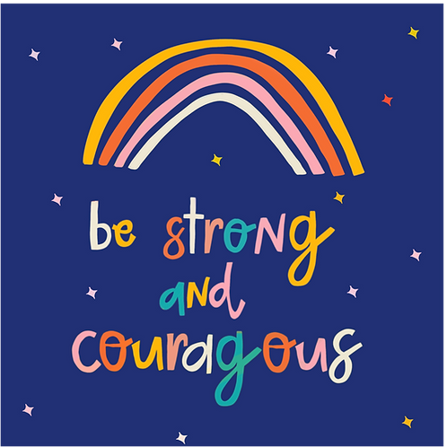 Be Strong and Couragous