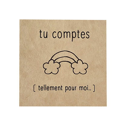 Greeting Card - Tu comptes tellement