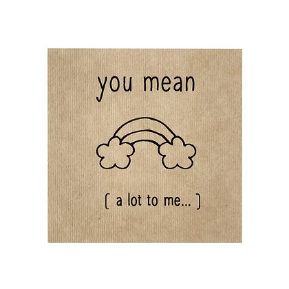 Greeting Card - You mean a lot to me
