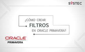 TIPS EN MENOS DE 3 MINUTOS | ¿Cómo crear filtros en Oracle Primavera?