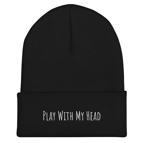 Cuffed Beanie 'Play With My Head'
