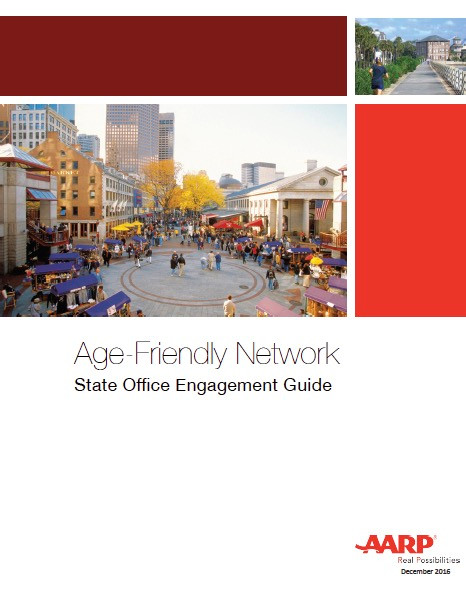 The State Office Engagement Guide is a toolkit for AARP State Offices to use when engaging with local governments who have joined the AARP/WHO Age-Friendly Cities