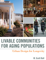 Critical guidance on urban planning and building design that allows people to age in their own homes and communities. The focus is on lifelong neighborhoods, where healthcare and accessibility needs of residents can be met throughout their entire life cycle.