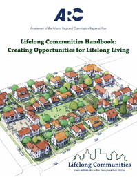 This handbook serves as a reference for Lifelong development and community design, resulting in communities and neighborhoods that promote healthy living, deliver comprehensive accessibility and offer targeted programming that meets the demands of increasing life expectancies.