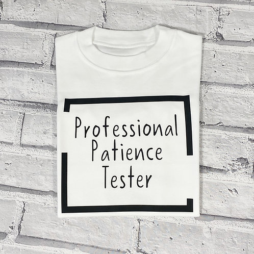 Professional Patience Tester T-Shirt -3-4y