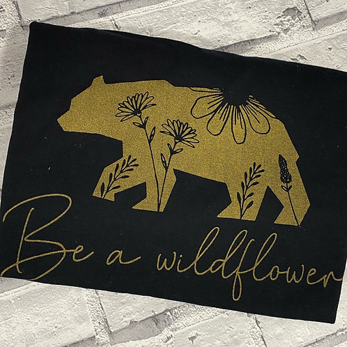 Be A Wildflower T=Shirt  -XL