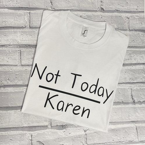 Not Today Karen T-Shirt