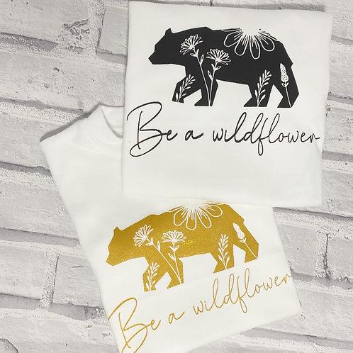 Be A Wildflower T-Shirt