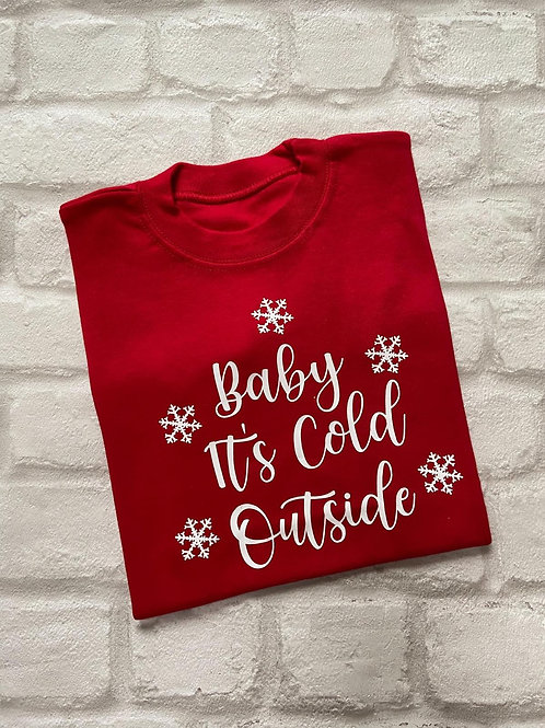 Baby Its Cold Outside Sweater/Hoodie