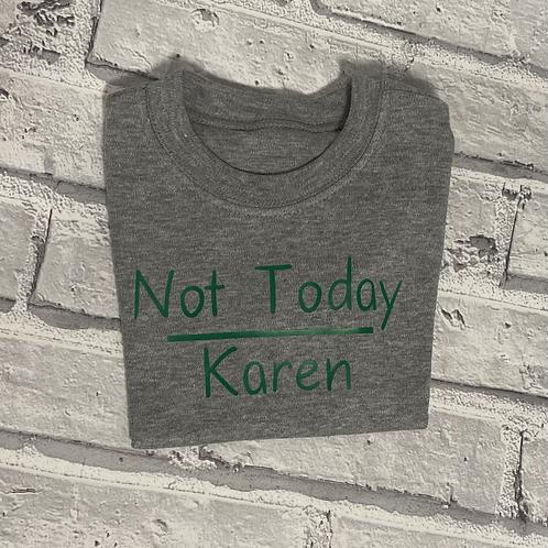 Not Today Karen T-Shirt 6-12