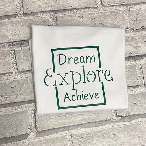 Dream. Explore. Achieve T-Shirt