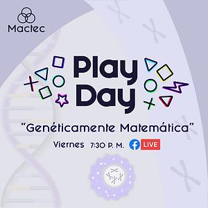 Play Day#5: Genéticamente Matemática