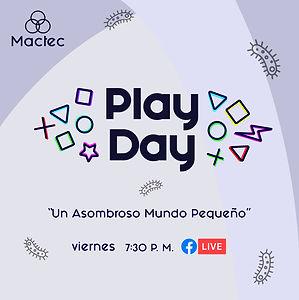 Play Day#3: Un Asombroso Mundo Pequeño
